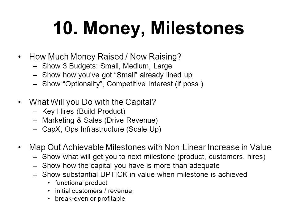 10. Money, Milestones How Much Money Raised / Now Raising