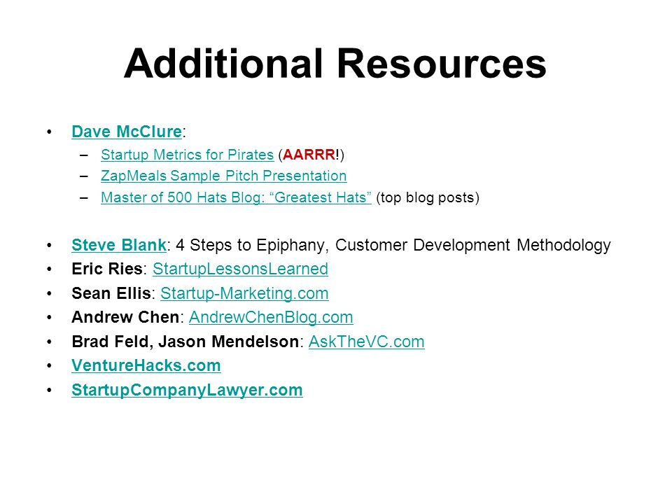 Additional Resources Dave McClure: