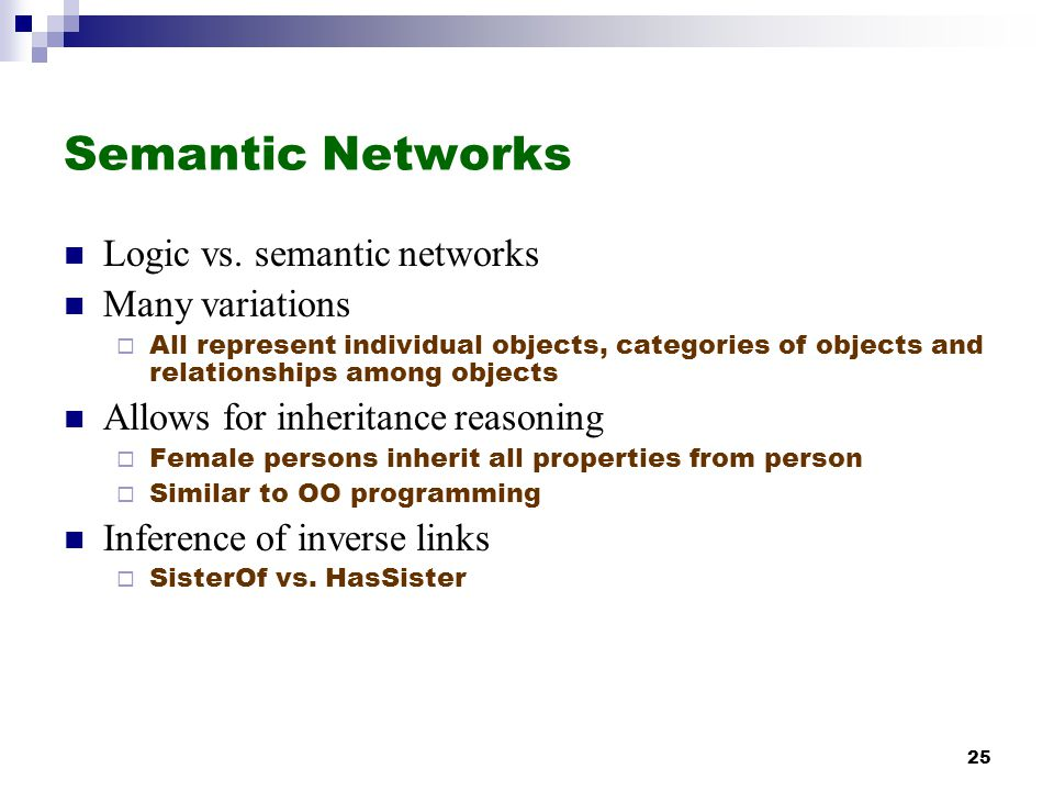 Semantic Networks Logic vs. semantic networks Many variations