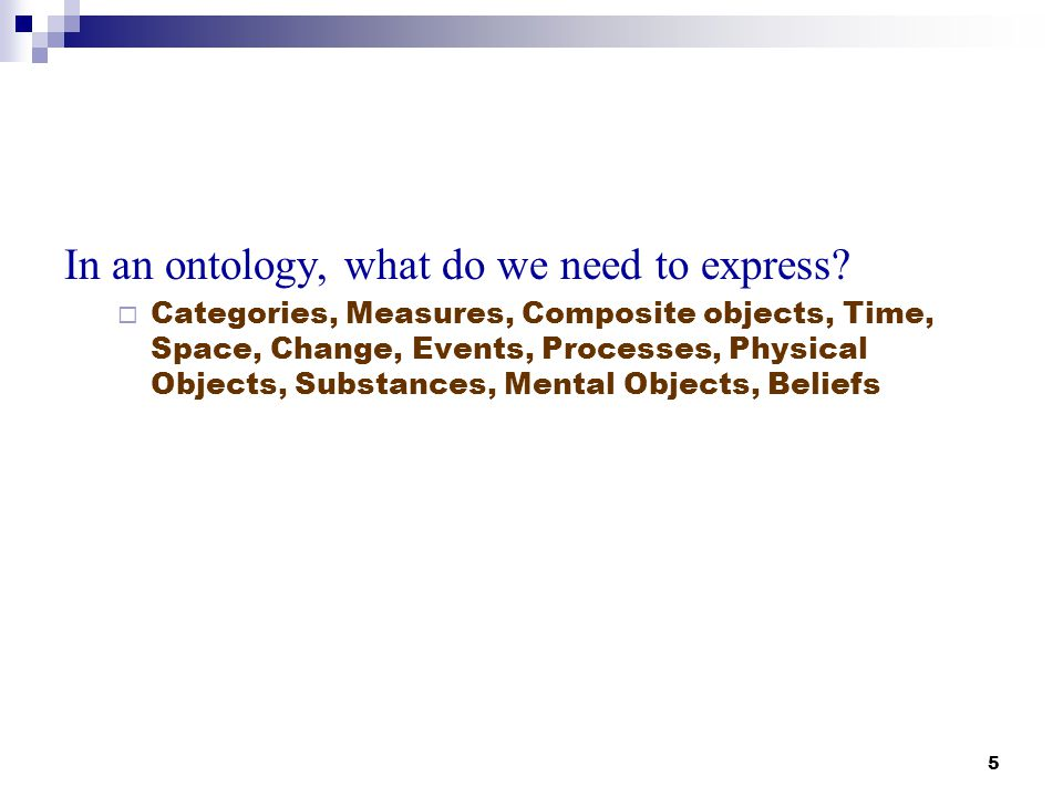 In an ontology, what do we need to express