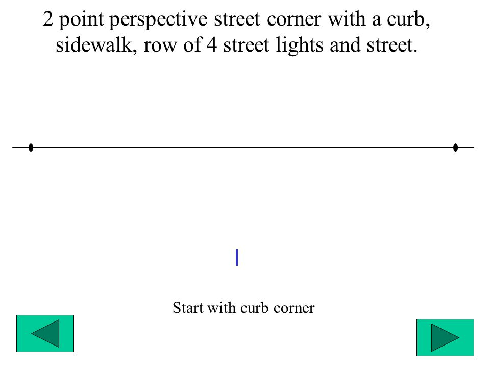 2 point perspective street corner with a curb, sidewalk, row of 4 street lights and street.