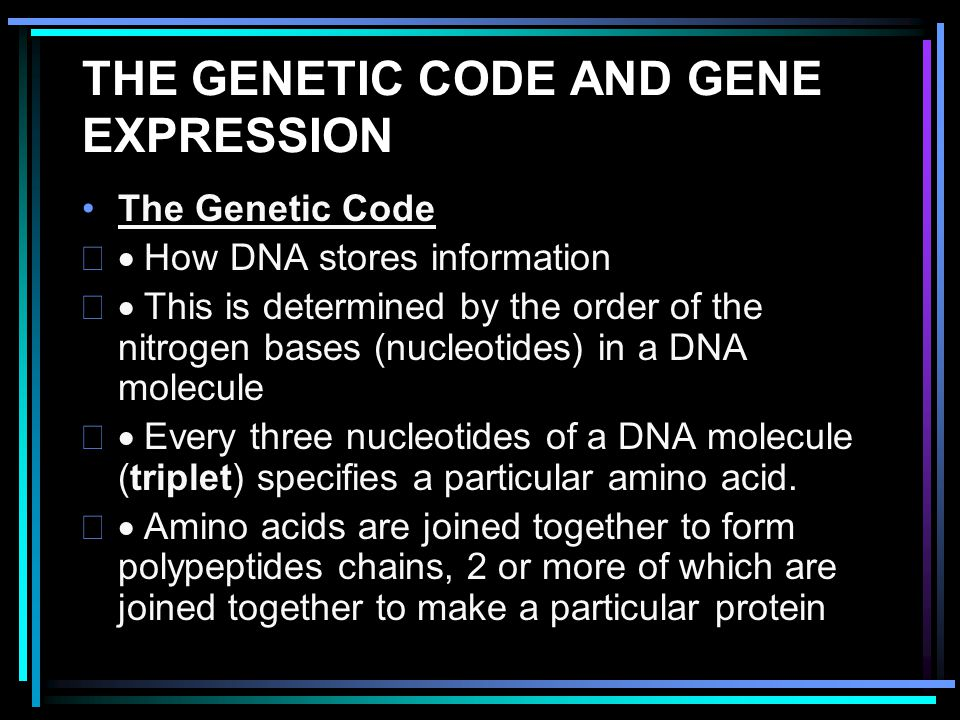THE GENETIC CODE AND GENE EXPRESSION