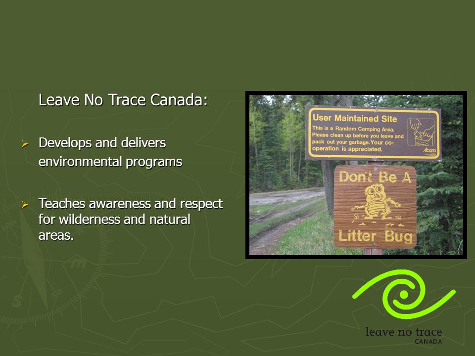 Leave No Trace Canada: Develops and delivers environmental programs