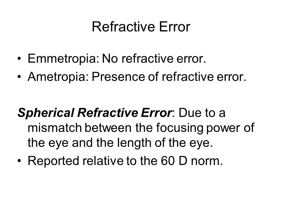 Refractive Error Emmetropia: No refractive error.