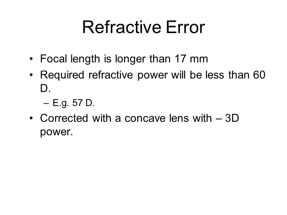 Refractive Error Focal length is longer than 17 mm