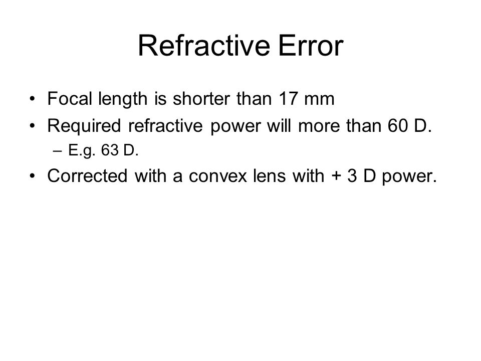Refractive Error Focal length is shorter than 17 mm