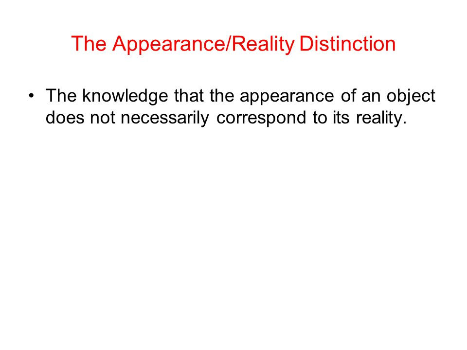 The Appearance/Reality Distinction