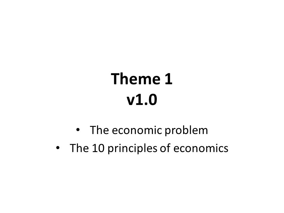 The economic problem The 10 principles of economics