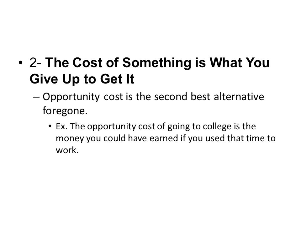 2- The Cost of Something is What You Give Up to Get It