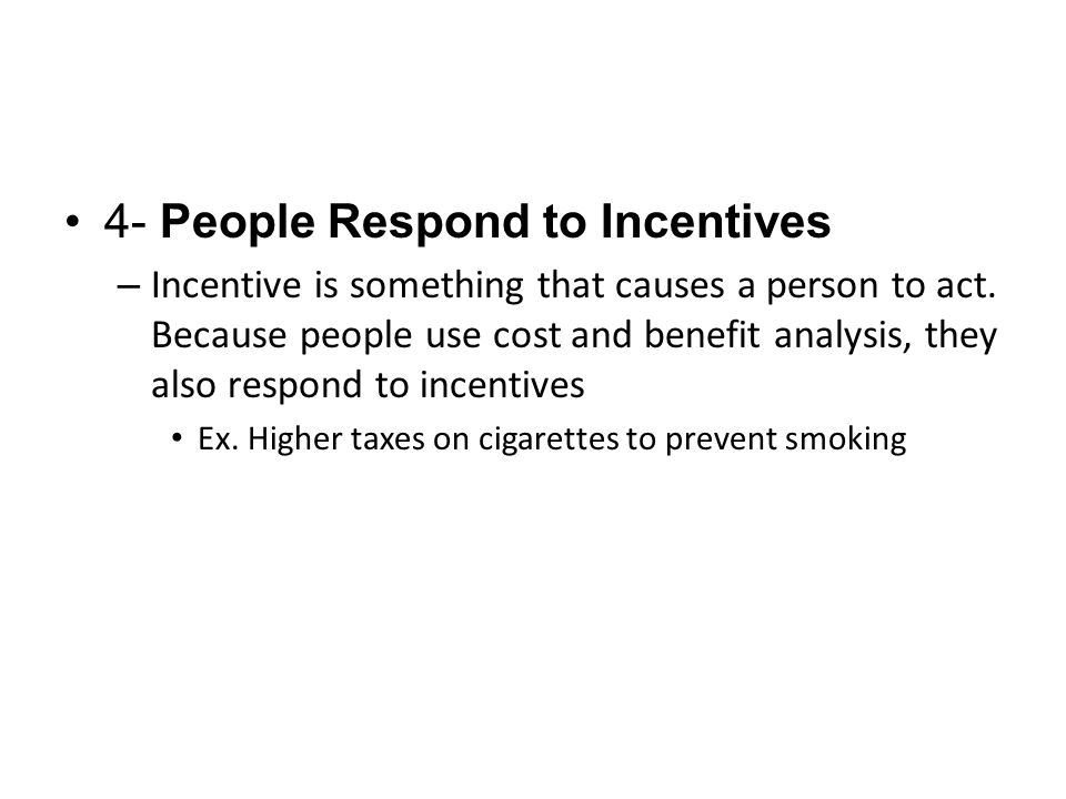 4- People Respond to Incentives