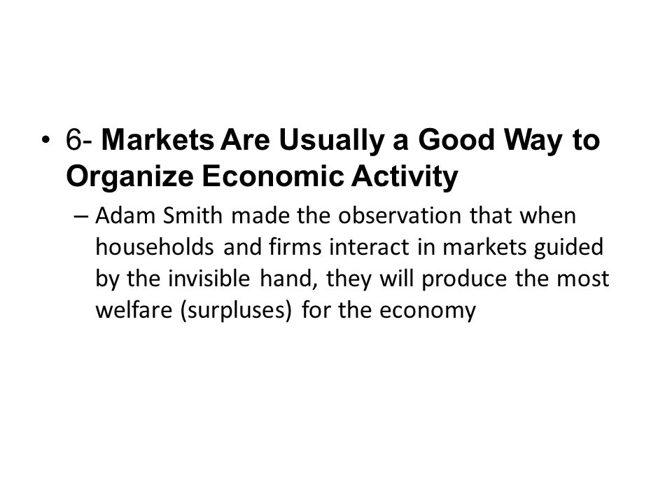 6- Markets Are Usually a Good Way to Organize Economic Activity