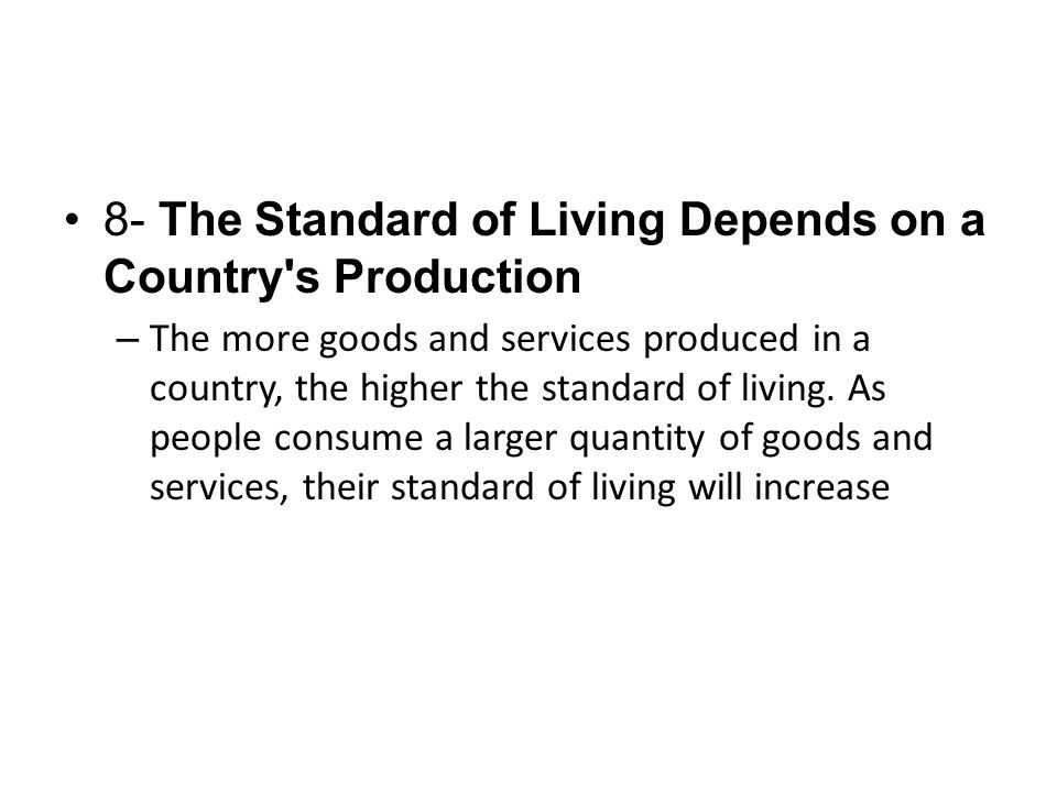8- The Standard of Living Depends on a Country s Production