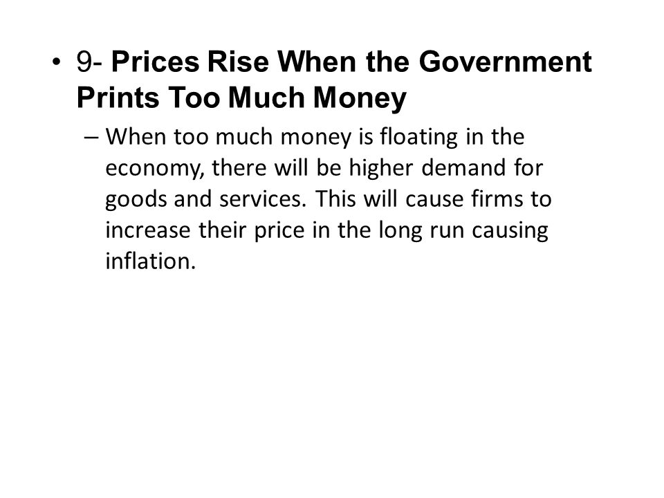 9- Prices Rise When the Government Prints Too Much Money