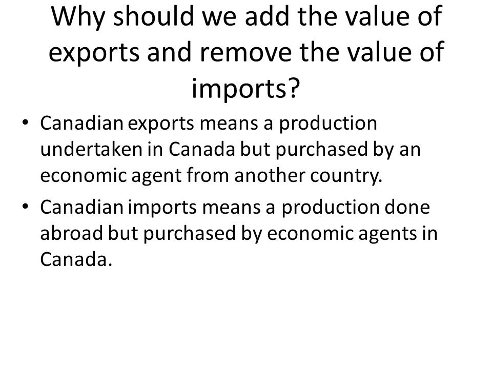 Why should we add the value of exports and remove the value of imports