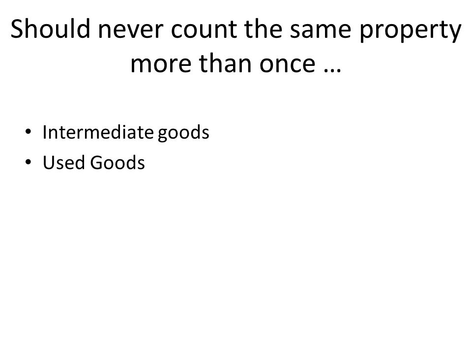 Should never count the same property more than once …