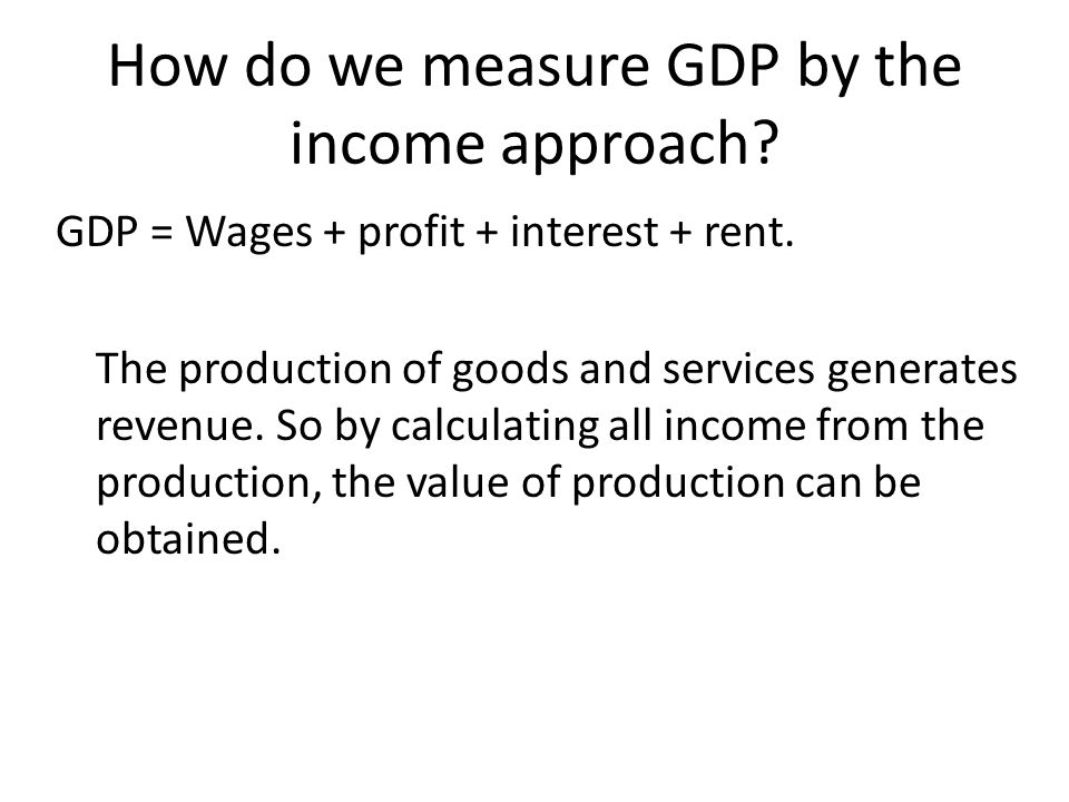 How do we measure GDP by the income approach