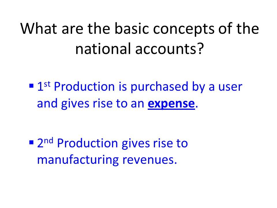 What are the basic concepts of the national accounts