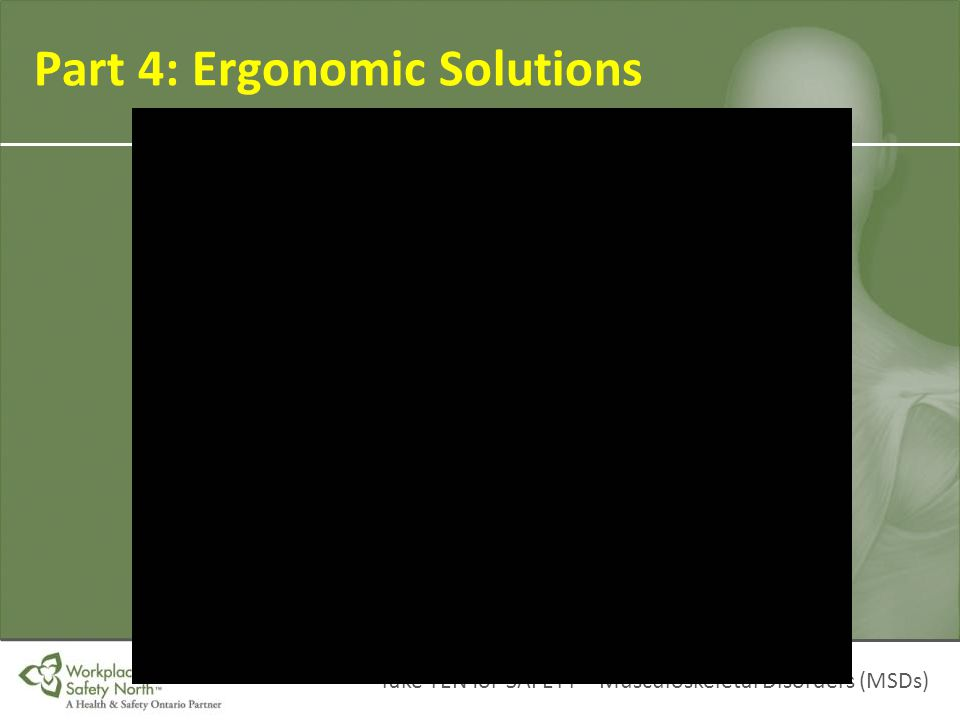 Part 4: Ergonomic Solutions