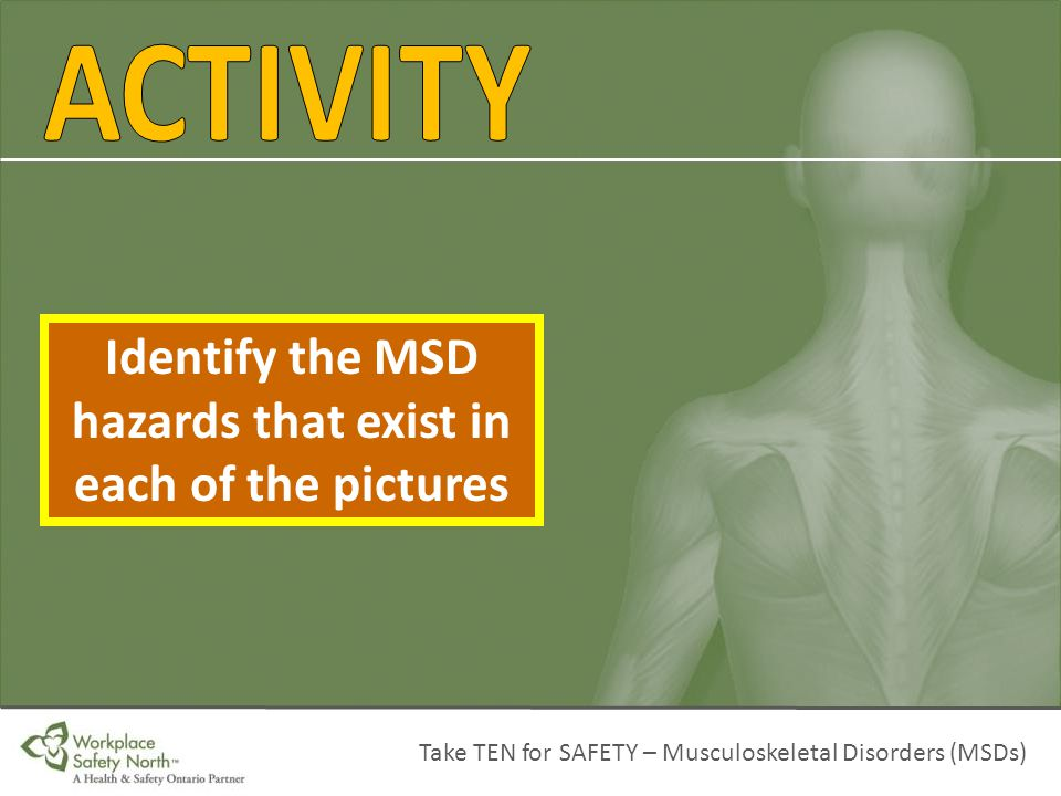Identify the MSD hazards that exist in each of the pictures