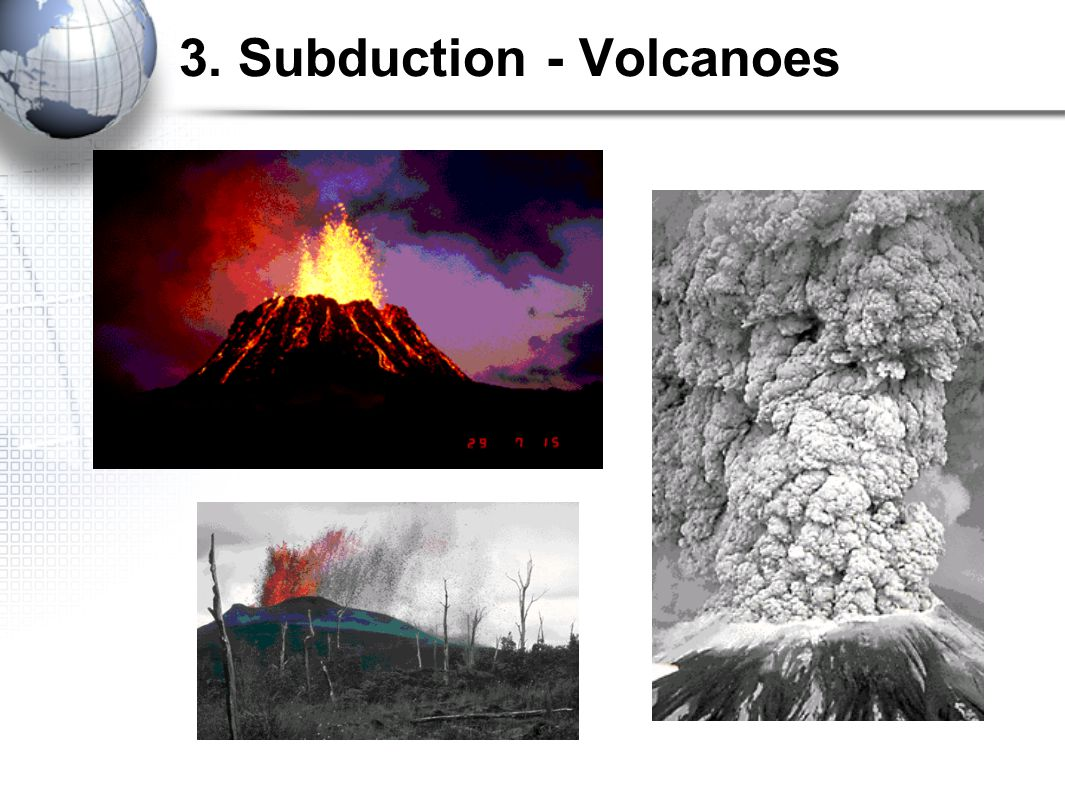 3. Subduction - Volcanoes