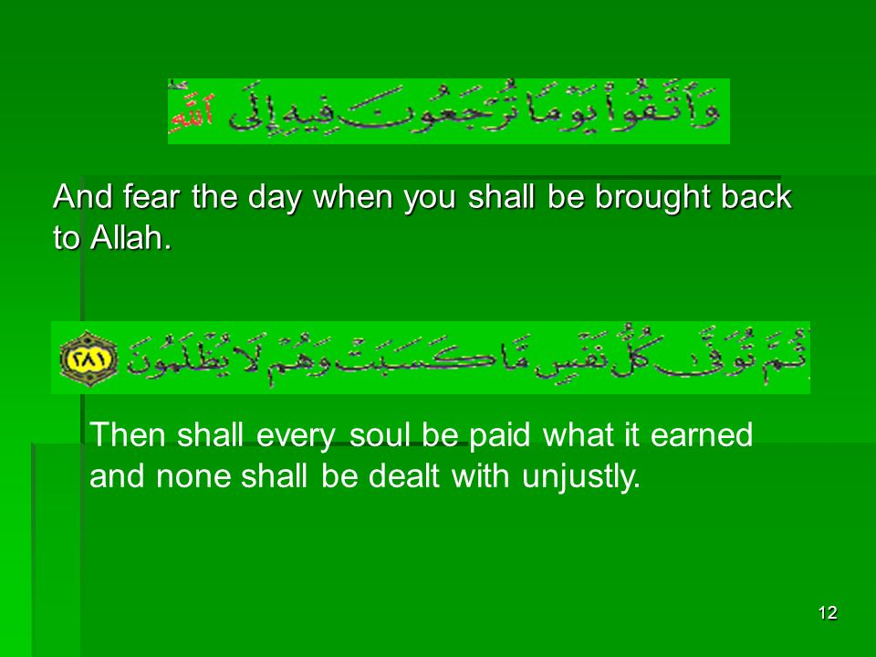 And fear the day when you shall be brought back to Allah.