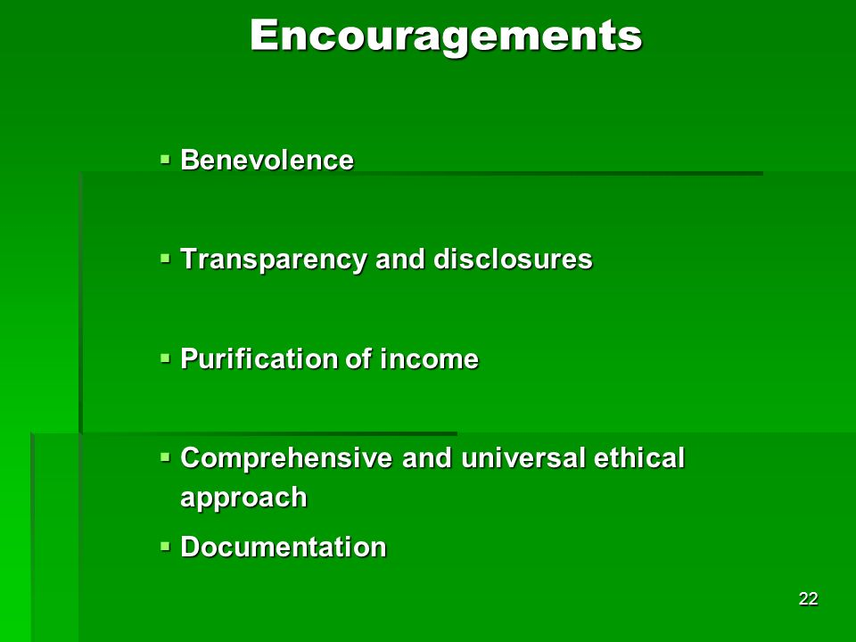 Encouragements Benevolence Transparency and disclosures