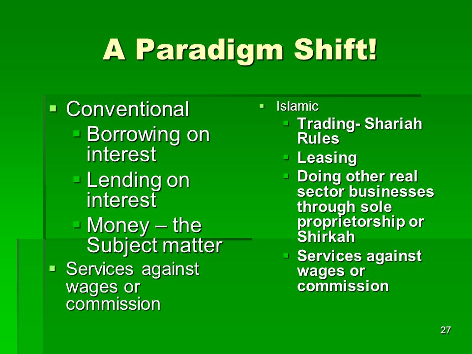 A Paradigm Shift! Conventional Borrowing on interest