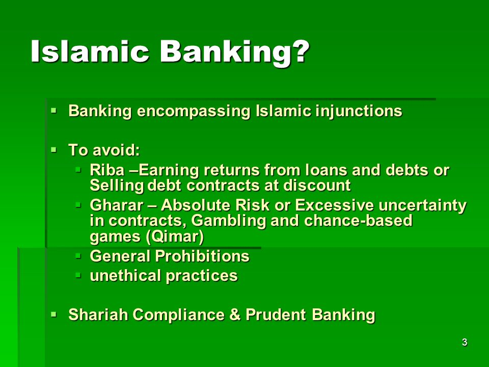 Islamic Banking Banking encompassing Islamic injunctions To avoid: