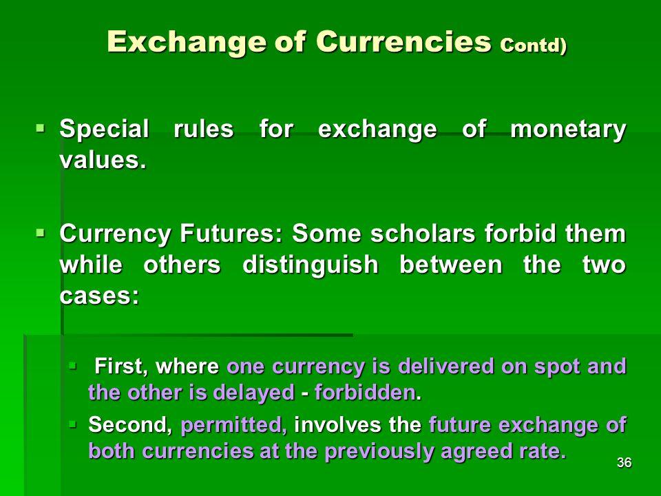 Exchange of Currencies Contd)