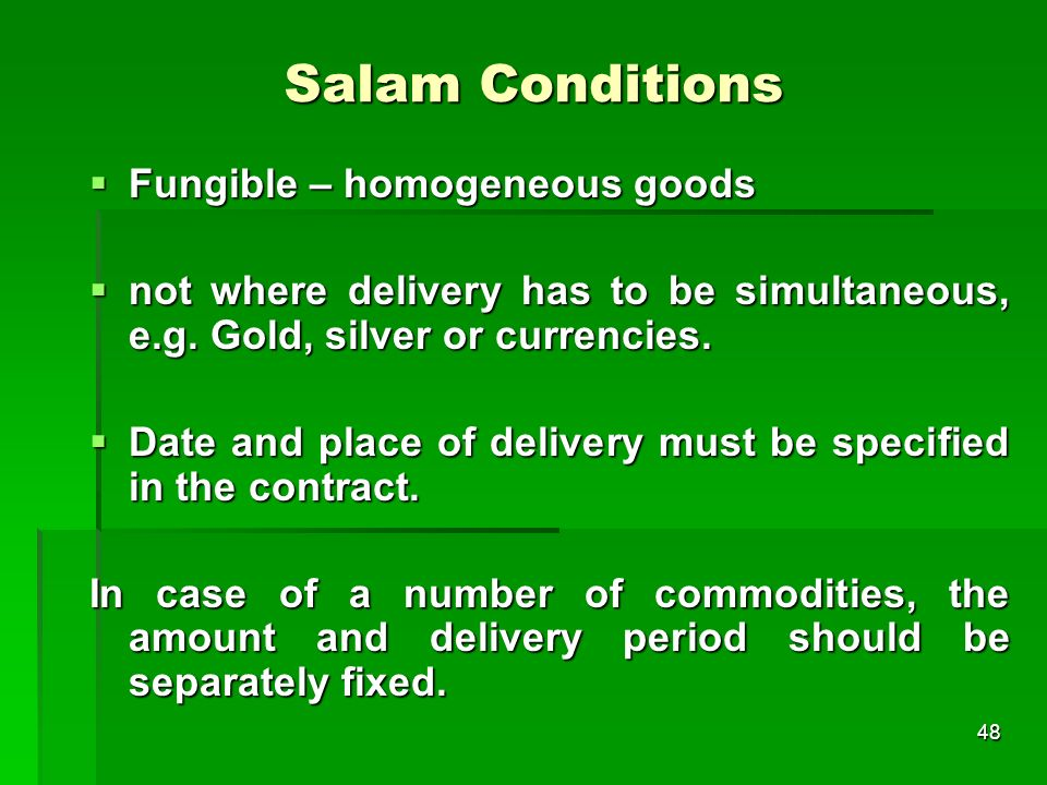 Salam Conditions Fungible – homogeneous goods