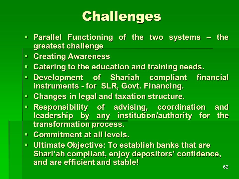 Challenges Parallel Functioning of the two systems – the greatest challenge. Creating Awareness. Catering to the education and training needs.