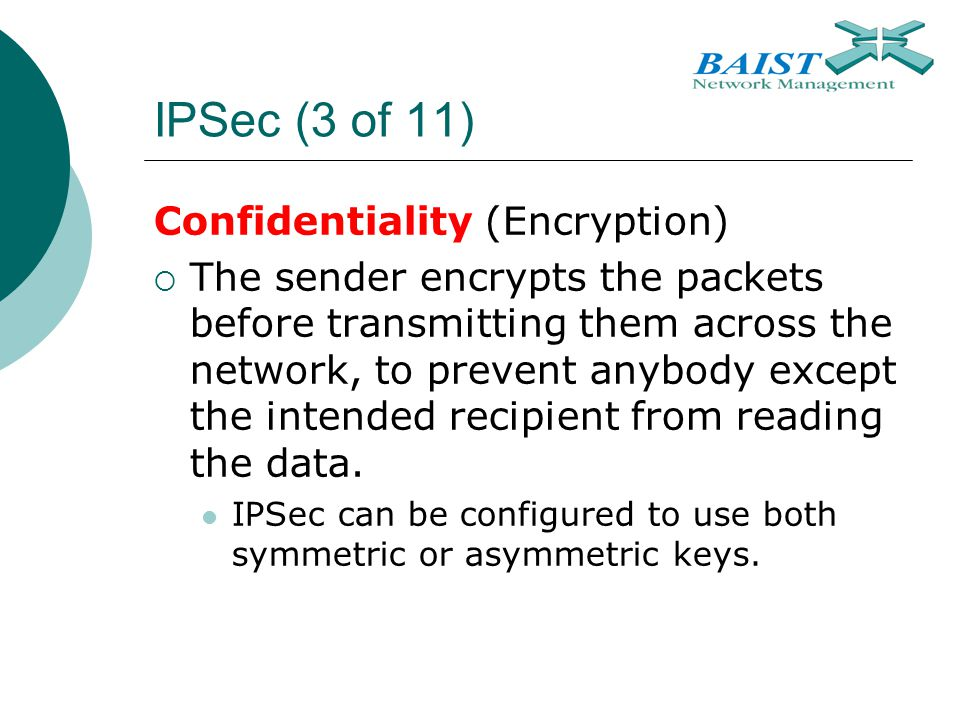 IPSec (3 of 11) Confidentiality (Encryption)