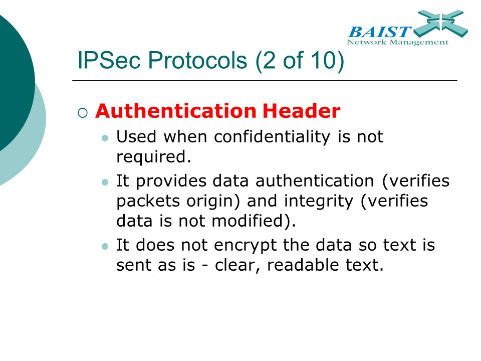 IPSec Protocols (2 of 10) Authentication Header