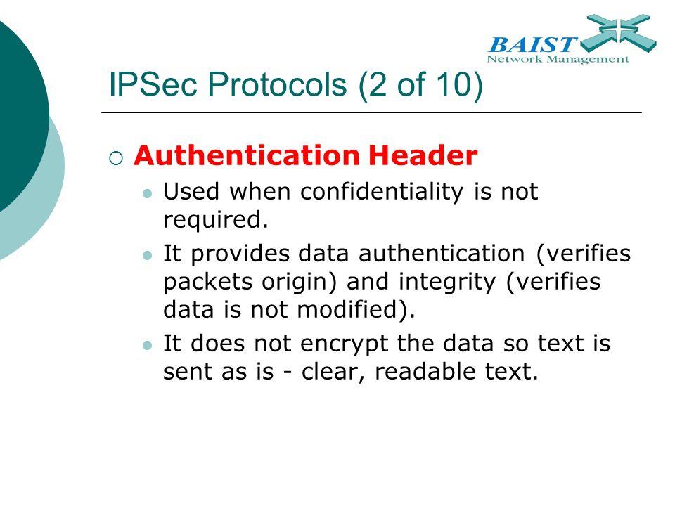 IPSec Protocols (2 of 10) Authentication Header