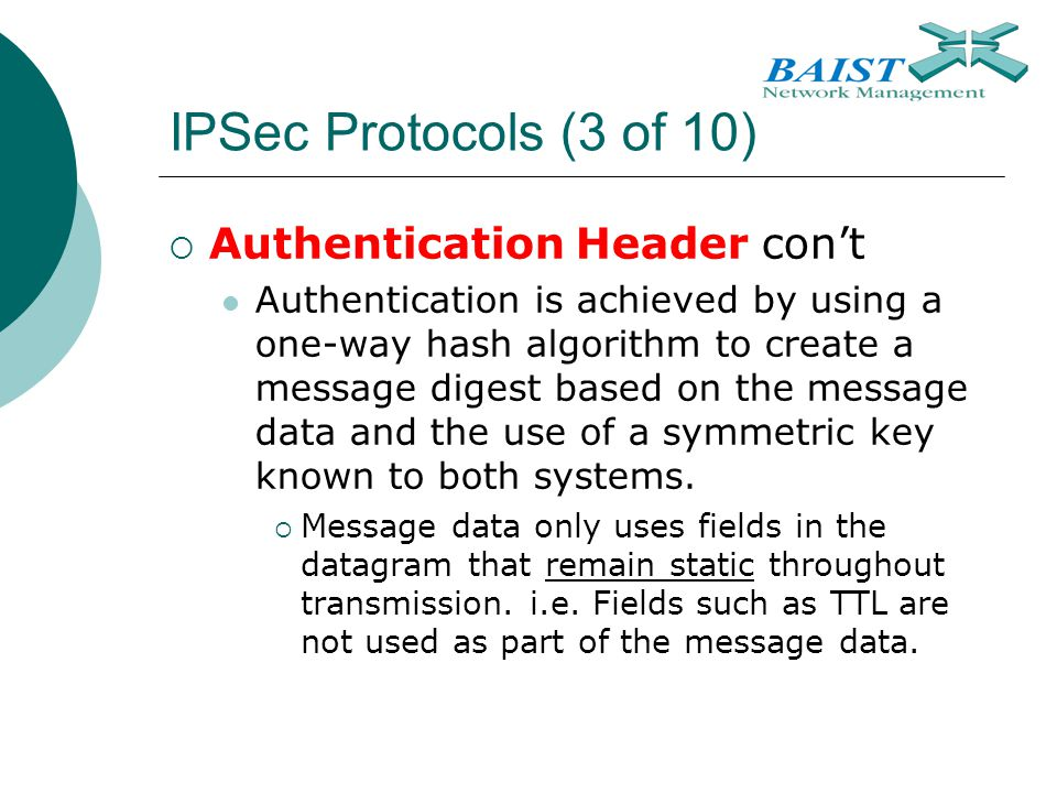 IPSec Protocols (3 of 10) Authentication Header con't