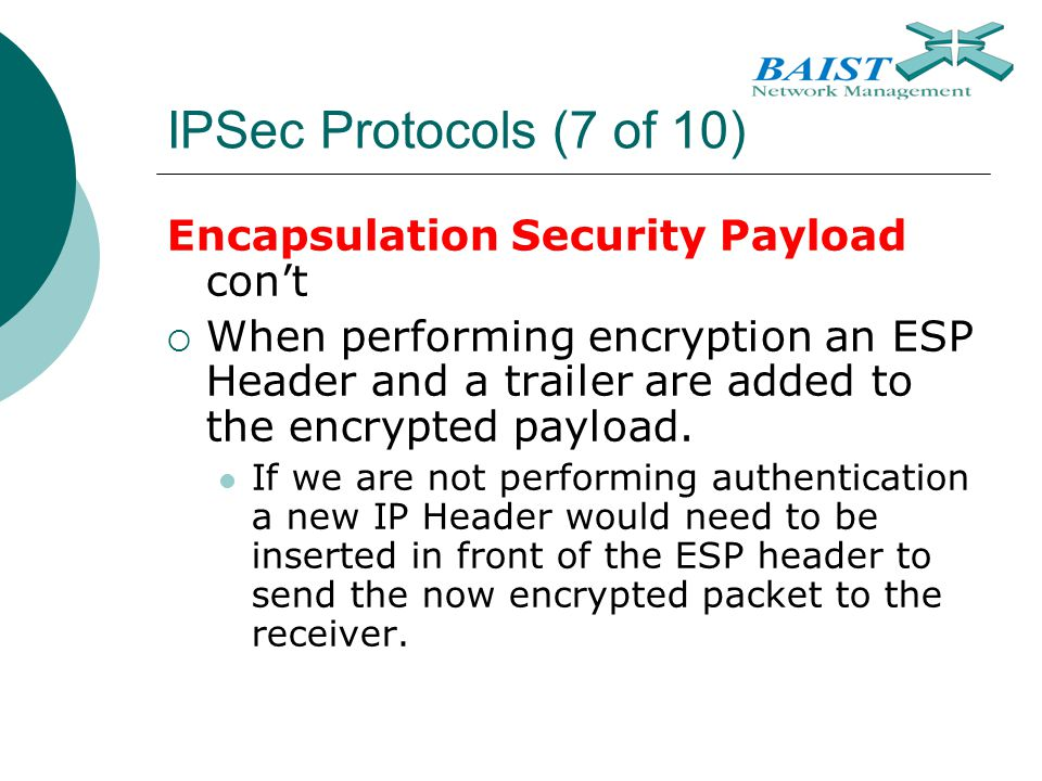 IPSec Protocols (7 of 10) Encapsulation Security Payload con't