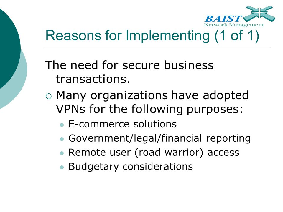 Reasons for Implementing (1 of 1)