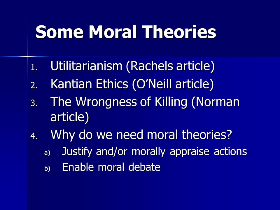 Some Moral Theories Utilitarianism (Rachels article)
