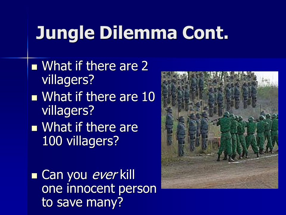 Jungle Dilemma Cont. What if there are 2 villagers