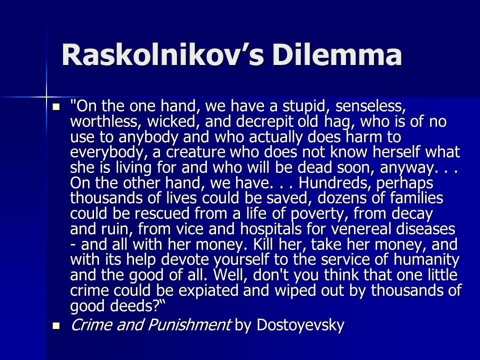 Raskolnikov's Dilemma