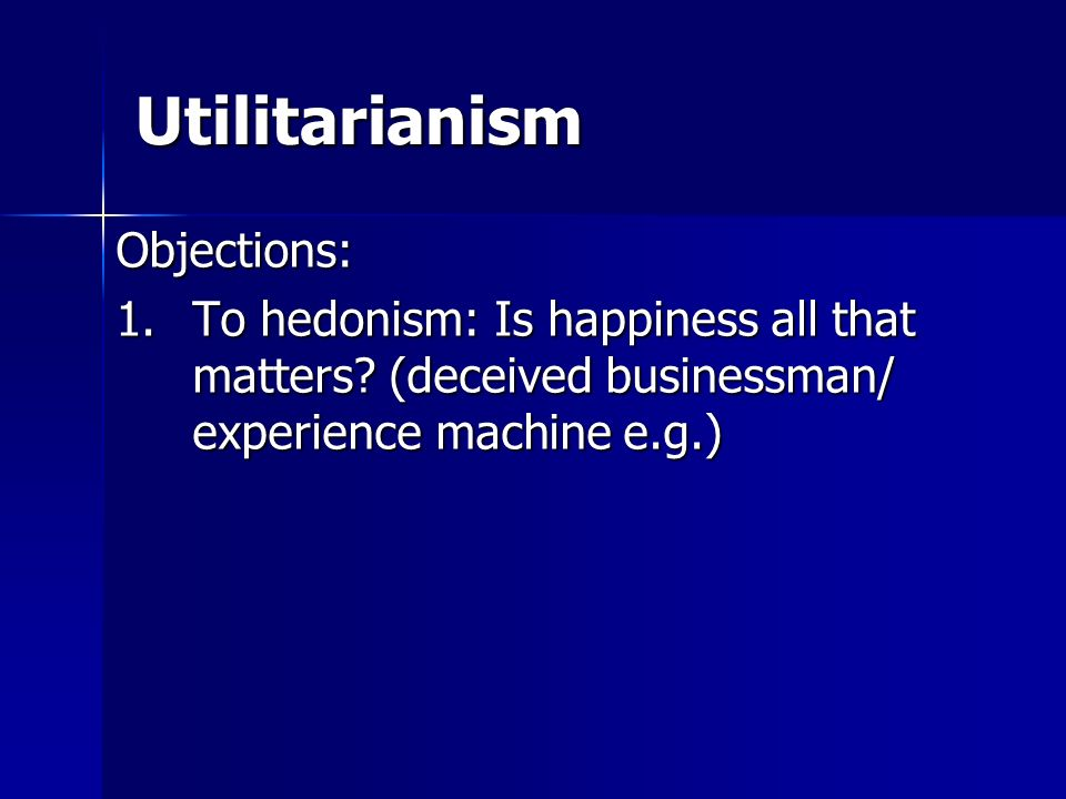 Utilitarianism Objections: