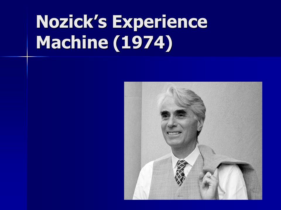 Nozick's Experience Machine (1974)