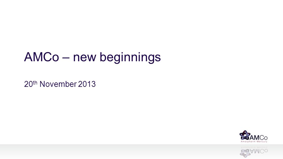 AMCo – new beginnings 20th November 2013