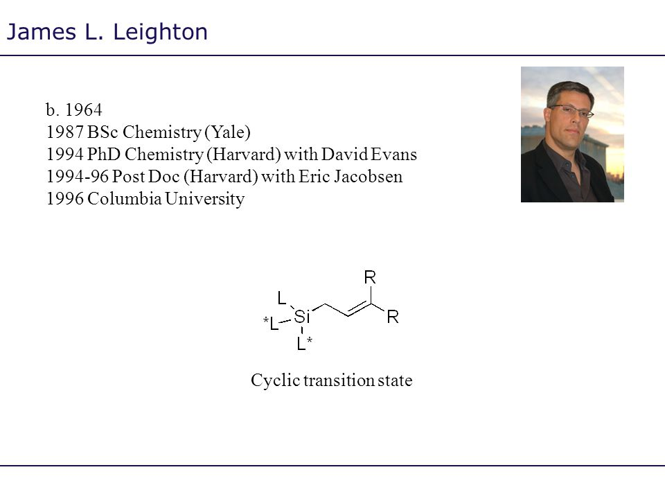 James L. Leighton b. 1964 1987 BSc Chemistry (Yale)