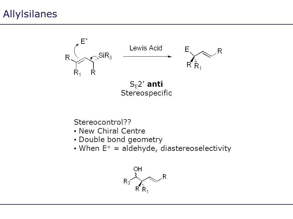 Allylsilanes SE2' anti Stereospecific Stereocontrol