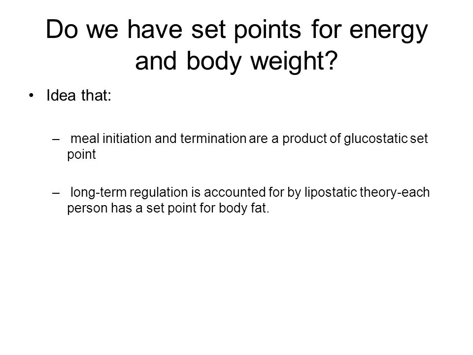 Do we have set points for energy and body weight