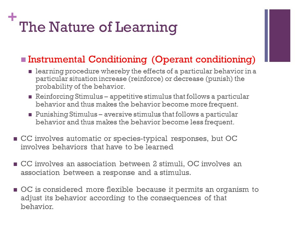 The Nature of Learning Instrumental Conditioning (Operant conditioning)