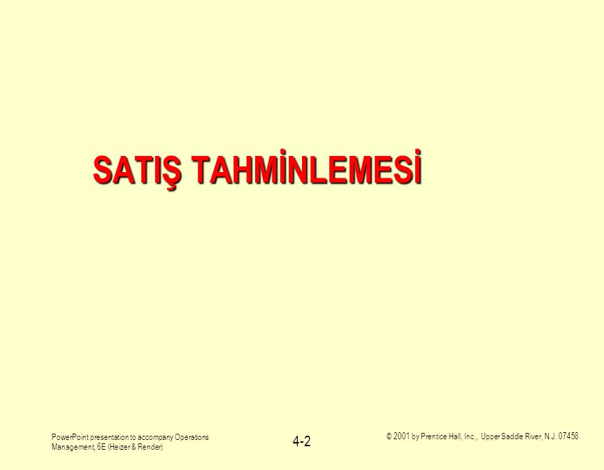 SATIŞ TAHMİNLEMESİ PowerPoint presentation to accompany Operations Management, 6E (Heizer & Render)