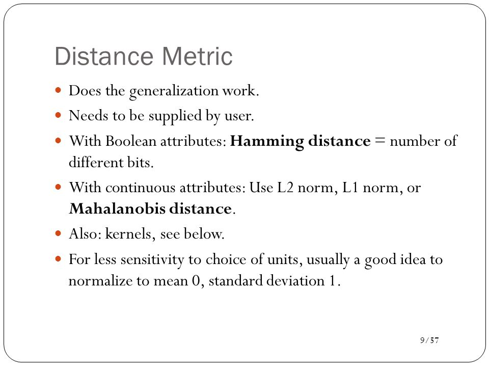 Distance Metric Does the generalization work.