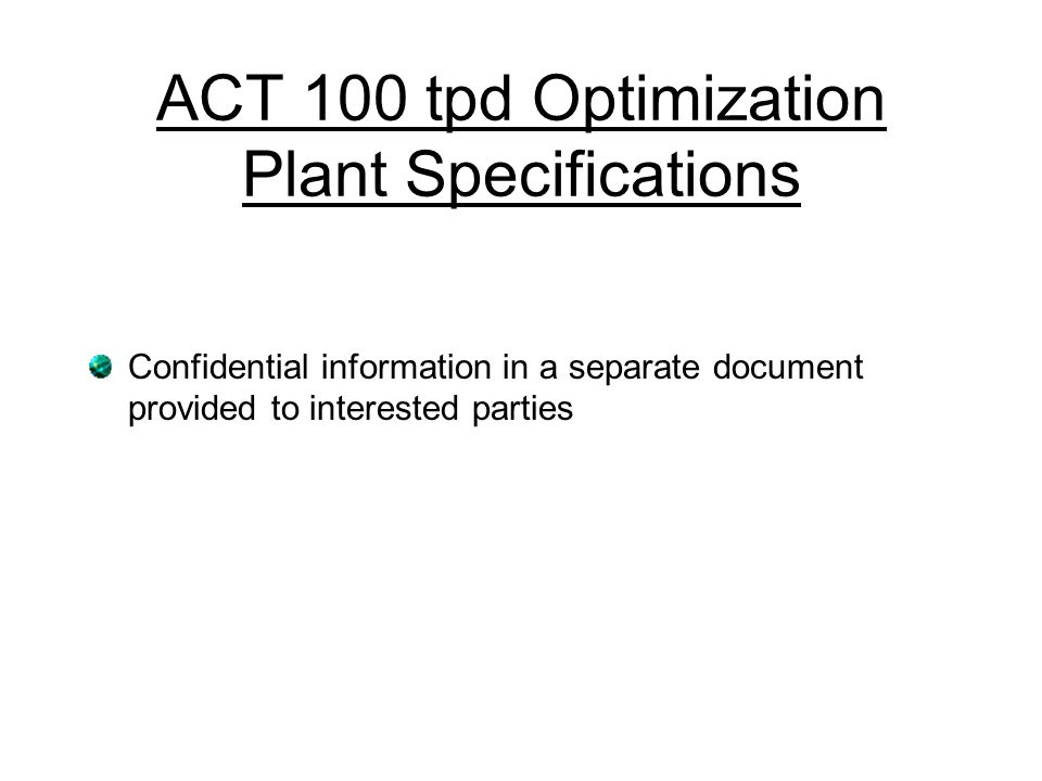 ACT 100 tpd Optimization Plant Specifications